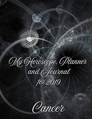 My Horoscope, Planner and Journal for 2019: A Fun Way to Improve My Life, Day by Day