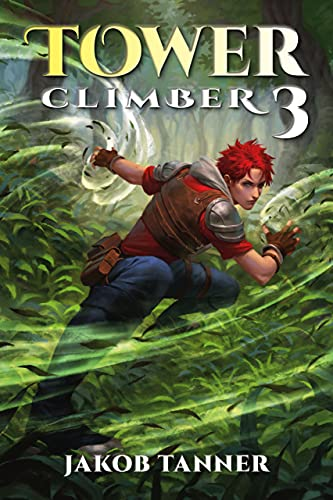 Tower Climber 3 (A LitRPG Adventure)