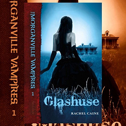 Glashuse (The Morganville Vampires 1) cover art