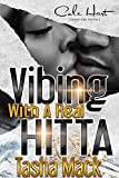 Vibing With A Real Hitta: An Urban Romance
