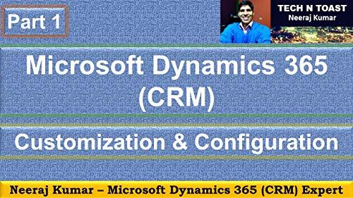 Microsoft Dynamics 365 (CRM) Customization and Configuration (English Edition)