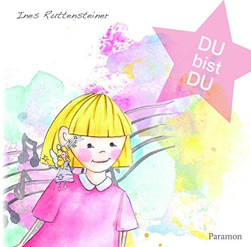 DU BIST DU: Ein Bilderbuch für Schulanfänger