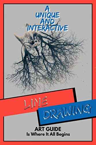 A Unique And Interactive Line Drawing Art Guide Is Where It All Begins (English Edition)