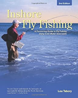 Inshore Fly Fishing, 2nd: A Pioneering Guide to Fly Fishing along Cold-Water Seacoasts
