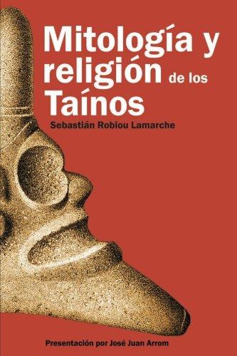 Mitología y Religión de los Taínos (Spanish Edition)