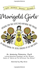 Marigold Girls: Growing Our True Selves and Nurturing True Friends By Understanding the Social Language of Self and Others