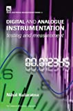 Digital and Analogue Instrumentation: Testing and measurement (Materials, Circuits and Devices)