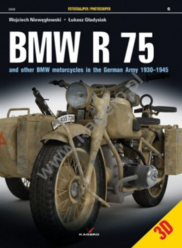 BMW R 75: And Other BMW Motorcycles in the German Army in 1930–1945: 6 (Photosniper)