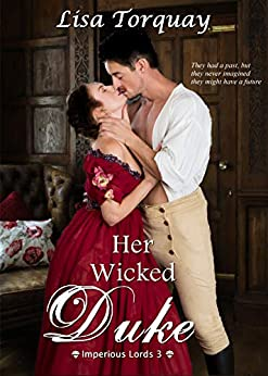 Her Wicked Duke: Imperious Lords 3 by [Lisa Torquay]