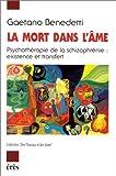 LA MORT DANS L'AME. Psychothérapie de la schizophrénie - Existence et transfert