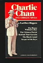 Charlie Chan: Five Complete Novels: The House Without a Key; The Chinese Parrot; Behind That Curtain; The Black Camel; Keeper of the Keys