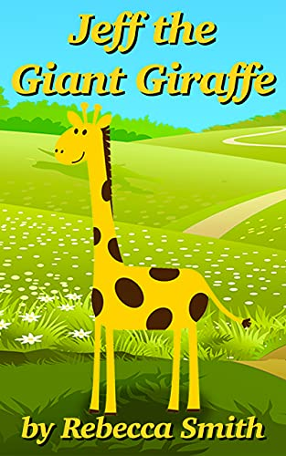 Books For Kids - Jeff the Giant Giraffe: Bedtime Stories For Kids Ages 3-6 (Children's Rhyming Animal Books - Early Learners Bedtime Stories) (English Edition)
