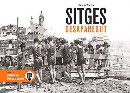 Sitges desaparegut: 41 (Catalunya desapareguda)