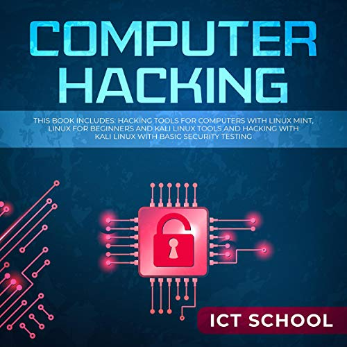 Computer Hacking 2 Books In 1 Hacking Tools For Computers With Linux Mint Linux For Beginners And Kali Linux Tools And Hacking With Kali Linux With Basic Security Testing Horbuch Download Amazon De Ict