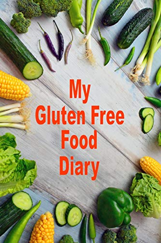 My Gluten Free Food Diary: 100 page diary - sections for breakfast, lunch and dinner and record calo