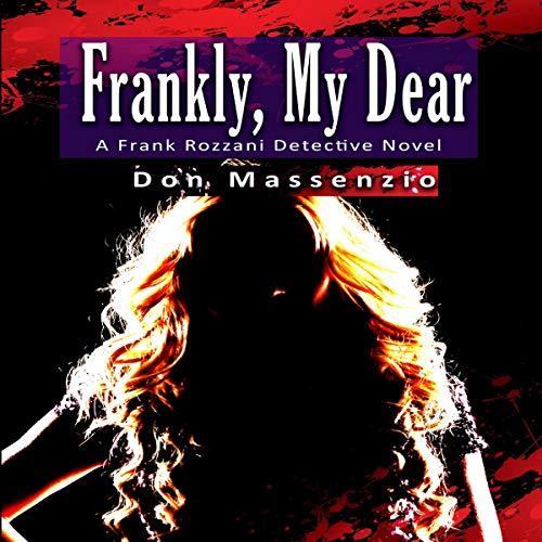 Frankly, My Dear: Frank Rozzani Detective Novels, Book 4