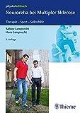 Neuroreha bei Multipler Sklerose: Therapie - Sport - Selbsthilfe (Physiofachbuch)