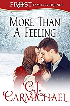 More Than A Feeling (Frost Family Christmas Book 4) by [C. J. Carmichael]