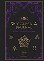 Wiccapedia Journal: A Book of Shadows (Modern-Day Witch)