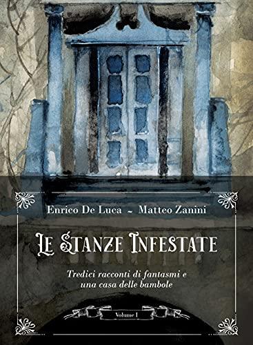 Le stanze infestate. Tredici racconti di fantasmi e una casa delle bambole. Con Poster (Vol. 1)