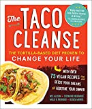 The Taco Cleanse: The Tortilla-Based Diet Proven to Change Your Life (English Edition)