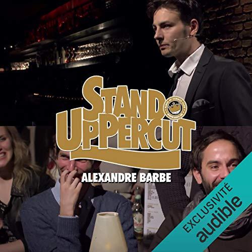 Stand UpPercut - Alexandre Barbe Titelbild
