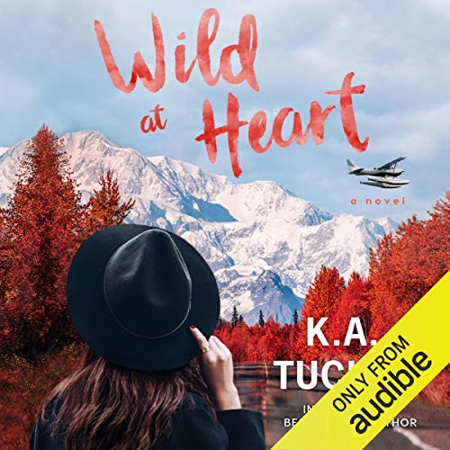 Wild at Heart Audiobook By K. A. Tucker cover art