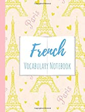 French Vocabulary Notebook: Split page layout New vocabulary words go in one column and the mother tongue translation in the other Yellow Eiffel tower pink background (Eiffel Tower Power)