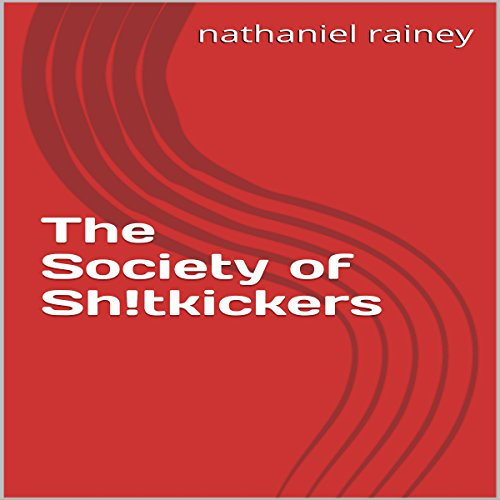 The Society of Sh!tkickers audiobook cover art