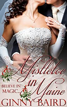 Mistletoe in Maine (Holiday Brides Series Book 3) by [Ginny Baird]