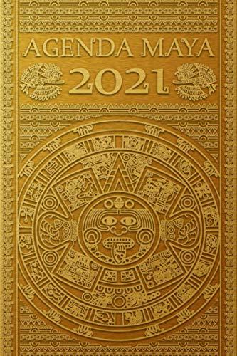 Agenda Maya 2021: Planner diario para empresas, estudiantes y curiosos de la sabiduria Maya
