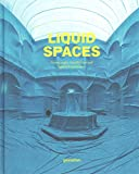 [(Liquid Spaces : Scenography, Installations and Spatial Experiences)] [Edited by Gestalten] published on (April, 2015) - Die Gestalten Verlag - 21/04/2015