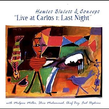 Live at Carlos I: Last Night (with Mulgrew Miller, Idris Muhammad, Chief Bey & Fred Hopkins)