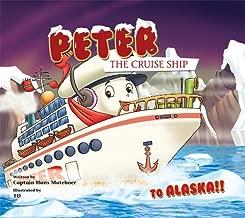 To Alaska!! (Peter the Cruise Ship)
