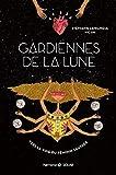 Gardiennes de la lune - Format Kindle - 12,99 €