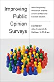 Improving Public Opinion Surveys: Interdisciplinary Innovation and the American National Election Studies (English Edition)