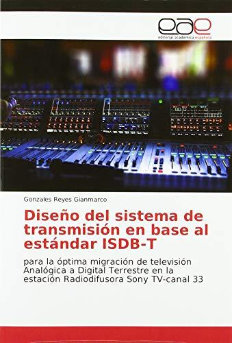 Diseño del sistema de transmisión en base al estándar ISDB-T: para la óptima migración de televisión Analógica a Digital Terrestre en la estación Radiodifusora Sony TV-canal 33