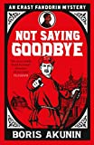 Not Saying Goodbye (Erast Fandorin 13) (English Edition)