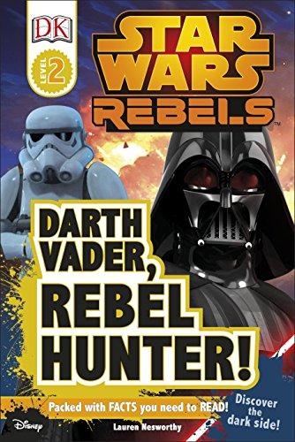 Star Wars Rebels Darth Vader, Rebel Hunter! (DK Readers Level 2)