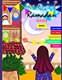 30 Days of Ramadan activity book: coloring illustrated book for 4-8 years kids learn Wudu,Salah,Quran,Dua's , maze game's and more best value investment ever for children.