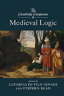 The Cambridge Companion to Medieval Logic (Cambridge Companions to Philosophy)