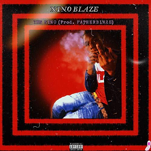 Nino Blaze [Explicit]