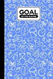 Goal Setting Planner: Goal Setting Planner Toys Cover, A Daily Life Planner and Organizer to Hit Your Goals & Live Happier A Productivity Planner and Motivational Notebook | 120 pages, Size 6' x 9'