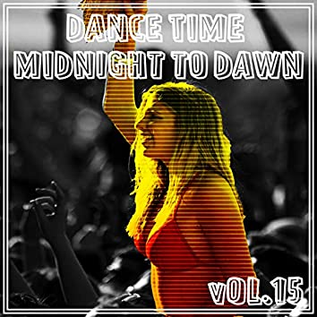 Dance Time Midnight To Dawn, Vol. 15