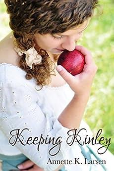 Keeping Kinley (Books of Dalthia Book 5) by [Annette K. Larsen]