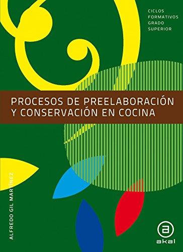 Procesos de preelaboración y conservación en cocina. Libro del alumno (Ciclos formativos)