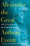 Image of Alexander the Great: His Life and His Mysterious Death (RANDOM HOUSE)