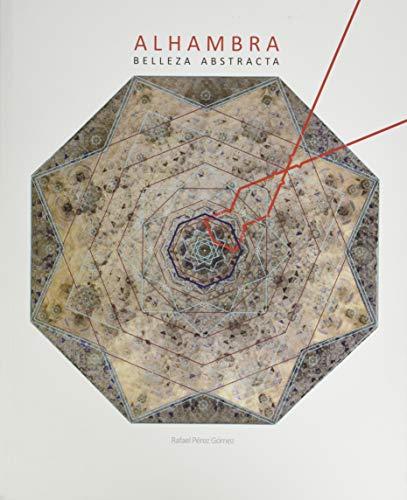 ALHAMBRA. BELLEZA ABSTRACTA