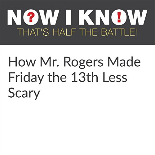 How Mr. Rogers Made Friday the 13th Less Scary audiobook cover art