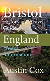 Bristol History and Travel Guide, England: Travel Information